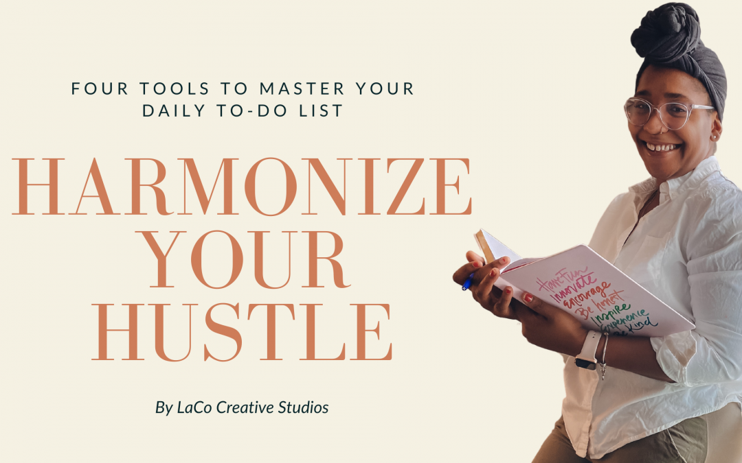 Harmonize Your Hustle   Four Tools to Master Your Daily To-Do List